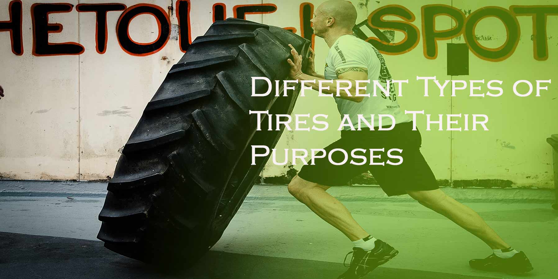 Different Types of Tires And Their Purpose