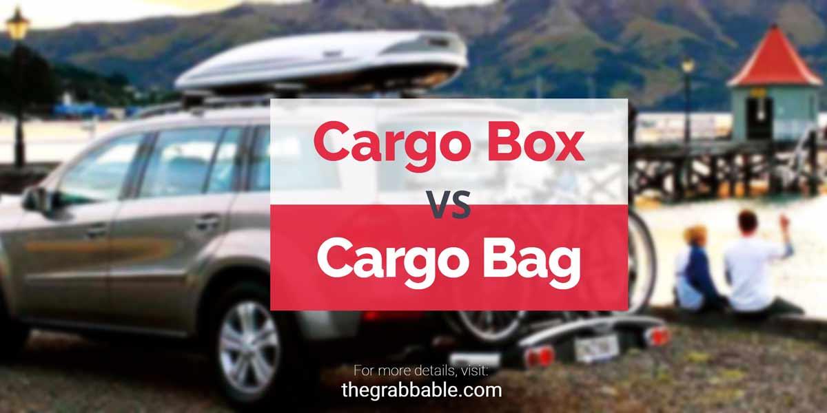 Cargo Box vs Cargo Bag