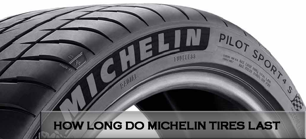 How Long Do Michelin Tires Last?