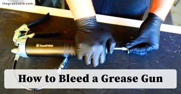 How to Bleed a Grease Gun